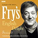 Fry's English Delight: Series 5 Radio/TV von Stephen Fry Gesprochen von: Stephen Fry