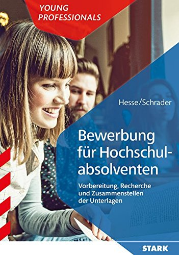 Hesse/Schrader: Bewerbung für Hochschulabsolventen Taschenbuch – 22. August 2017 Jürgen Hesse Hans Christian Schrader Stark Verlag 3849020940