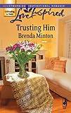 Trusting Him, Brenda Minton, 0373874464