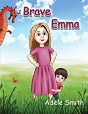 Brave Emma: Picture Book For Children And Their Parents