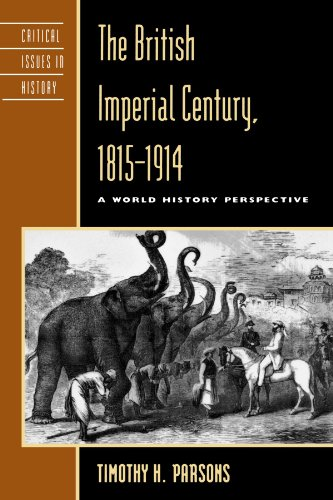 The British Imperial Century, 1815–1914: A World History Perspective (Critical Issues in World and International Histo