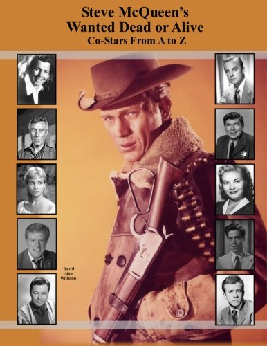 Steve McQueen's Wanted Dead or Alive Co-Stars From A to Z