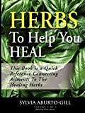 Herbs to Help You Heal, Sylvia Gill, 0615198120