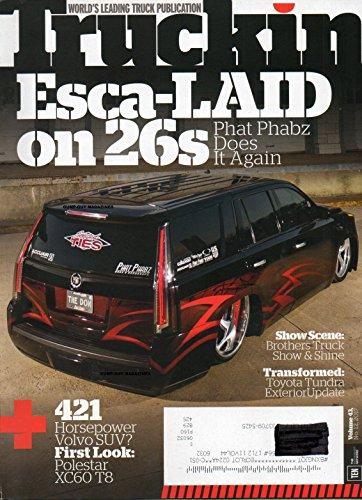 TRUCKIN VOL 43 NO 12 2017 Magazine SHOW SCENE: BROTHERS TRUCK SHOW & SHINE 421 Horsepower Volvo SUV? POLESTAR XD60 T8 Toyota Tundra Exterior - Toyota Horsepower 4runner