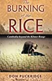 The Burning of the Rice, Don Puckridge, 1877059730