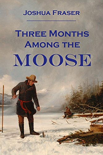 three-months-among-the-moose-1881