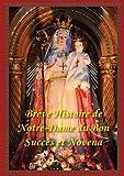 Brève Histoire de Notre Dame du Bon Succès et Neuvaine, , 0988372320