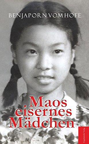 Maos eisernes Mädchen: Bewährungsprobe in den Wirren der Kulturrevolution in meiner Pekinger Schule
