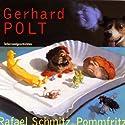 Rafael Schmitz der Pommfritz Hörspiel von Gerhard Polt Gesprochen von: Gerhard Polt