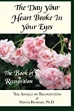 The Day Your Heart Broke in Your Eyes, Marcia Brennan and The Angels of Recognition, 1577332571
