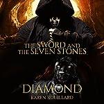 Diamond: The Sword and the Seven Stones, Book 1 | Karen Rouillard
