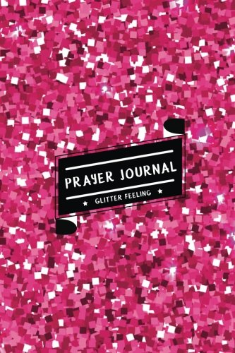 Prayer Journal: Peaceful & Healing Journal (100 pages for 100 days) : The Happiness comes to us - Pink Shining Glitter (Letter to God) (Volume 3)