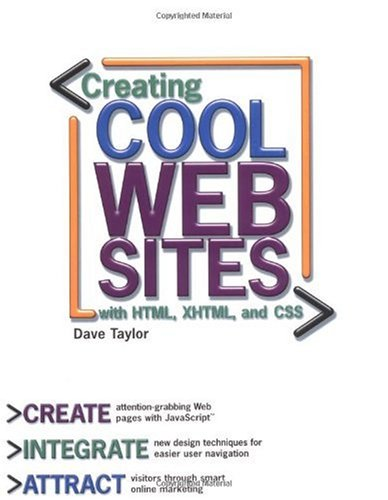 Creating Cool Web Sites with HTML, XHTML, and CSS by Dave Taylor, Wiley
