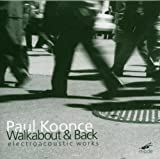 Walkabout and Back: Electroacoustic Works by Paul Koonce (2000-08-22)
