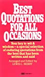 Best Quotations for All Occasions, Lewis C. Henry, 0449300374