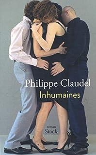 Inhumaines : roman des moeurs contemporaines, Claudel, Philippe