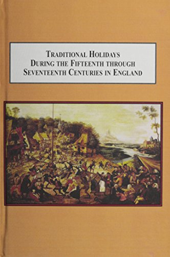 Traditional Holidays During the Fifteenth Through Seventeenth Centuries in England