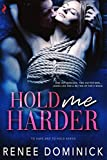 Hold Me Harder (To Have and To Hold)