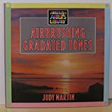 Airbrushing Gradated Tones, Judy Martin, 0891342605