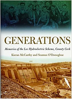 Book Generations: Memories of the Lee Hydroelectric Scheme, County Cork