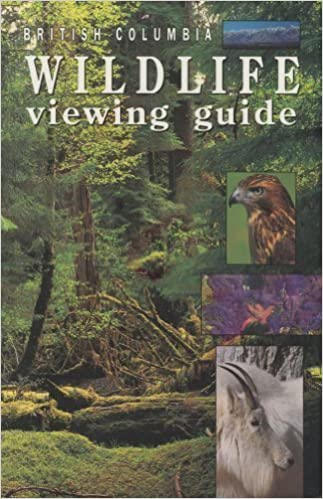 Book British Columbia Wildlife Viewing Guide (Watchable Wildlife Series) by Wareham, Bill published by Lone Pine Publishing,Canada (1991)