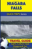 Niagara Falls Travel Guide (Quick Trips Series): Sights, Culture, Food, Shopping & Fun