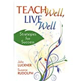Teach Well, Live Well: Strategies for Success