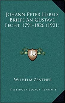 Johann Peter Hebels Briefe an Gustave Fecht, 1791-1826 (1921)