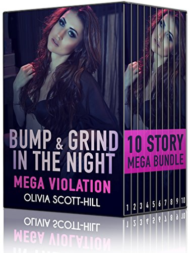 Bump & Grind in the Night: Mega Violation (Alien/Demon/Monster Erotica Bundle) (Evil Erotic Violations Book - Scott Olivia
