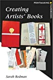 Creating Artists' Books, Sarah Bodman, 0823010120
