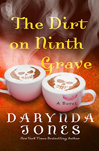 The Dirt on Ninth Grave: A Novel (Charley Davidson Book 9) by [Jones, Darynda]