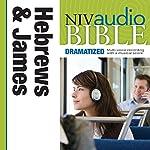 NIV Audio Bible, Dramatized: Hebrews and James | Zondervan