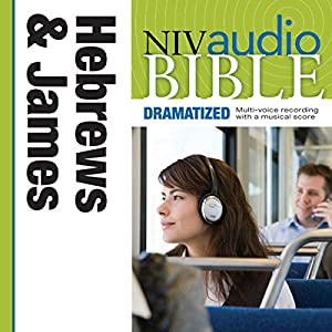 NIV Audio Bible, Dramatized: Hebrews and James Audiobook