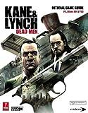 Kane & Lynch: Dead Men: Prima Official Game Guide