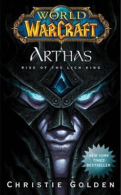 Arthas: Rise of the Lich King [WOW ARTHAS] [Mass Market Paperback] (World Of Warcraft Rise Of The Lich King)