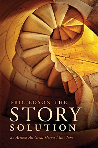 The Story Solution 23 Actions All Great Heroes Must Take [Edson, Eric] (Tapa Blanda)