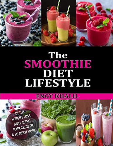 51r ZWZLfbL - The Smoothie Diet Lifestyle: Smoothie Recipes for Detox, Weight Loss, Anti-Aging, Hair Growth & So Much More! (Hair Grow Secrets)