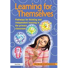Learning for Themselves: Pathways for Thinking and Independent Learning in the Primary Classroom