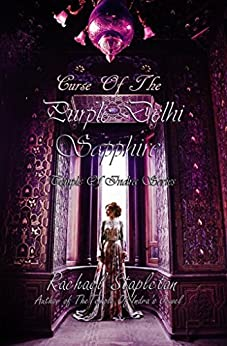 Curse of the Purple Delhi Sapphire (Temple of Indra Series) by [Stapleton, Rachael]