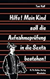 Hilfe! Mein Kind Soll Die Aufnahmeprüfung in Die Sexta Bestehen!, Hoff, Toni, 3663006557