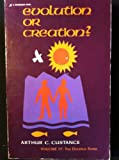 Evolution or Creation, Arthur C. Custance, 0310229812