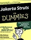 Jakarta Struts for Dummies, Ellen Finkelstein and Mike Robinson, 0764559575