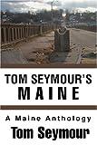 Tom Seymour's Maine, Tom Seymour, 0595292097