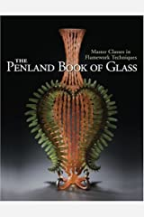 The Penland Book of Glass: Master Classes in Flamework Techniques Hardcover