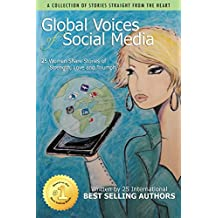 Global Voices of Social Media: 25 Women Share Stories of Strength, Love and Triumph