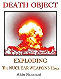 Death Object: Exploding the Nuclear Weapons Hoax