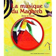 MUSIQUE DU MAGHREB (LA) : ZOWA ET L'OASIS +CD N.P.