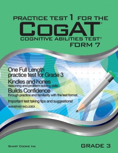 Practice Test 1 for the CogAT - Form 7 - Grade 3 (Level 9): CogAT - GRADE 3 (Practice Test for the CogAT - Form 7 - Grade 3)