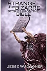 Strange and Bizarre Stories from the Bible Paperback