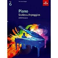 Piano Scales & Arpeggios, Grade 6 (ABRSM Scales & Arpeggios)